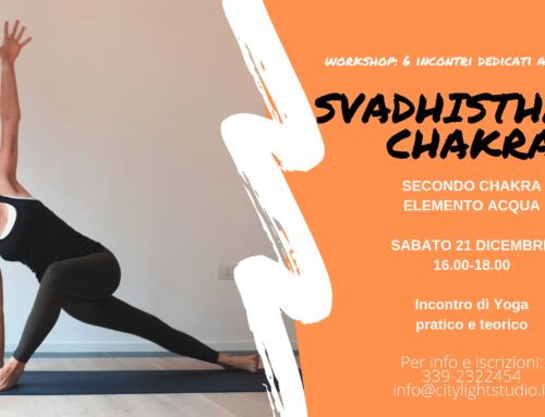 Svadhisthana – 2do Chakra – Workshop di Yoga