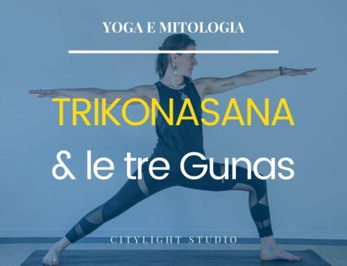 Trikonasana e le tre Guna – Yoga e Mitologia