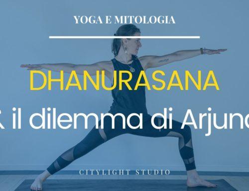 Dhanurasana e il dilemma di Arjuna – Yoga e Mitologia