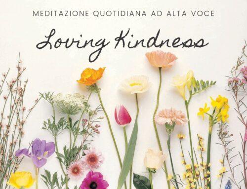Meditazione ad alta voce: Loving Kindness